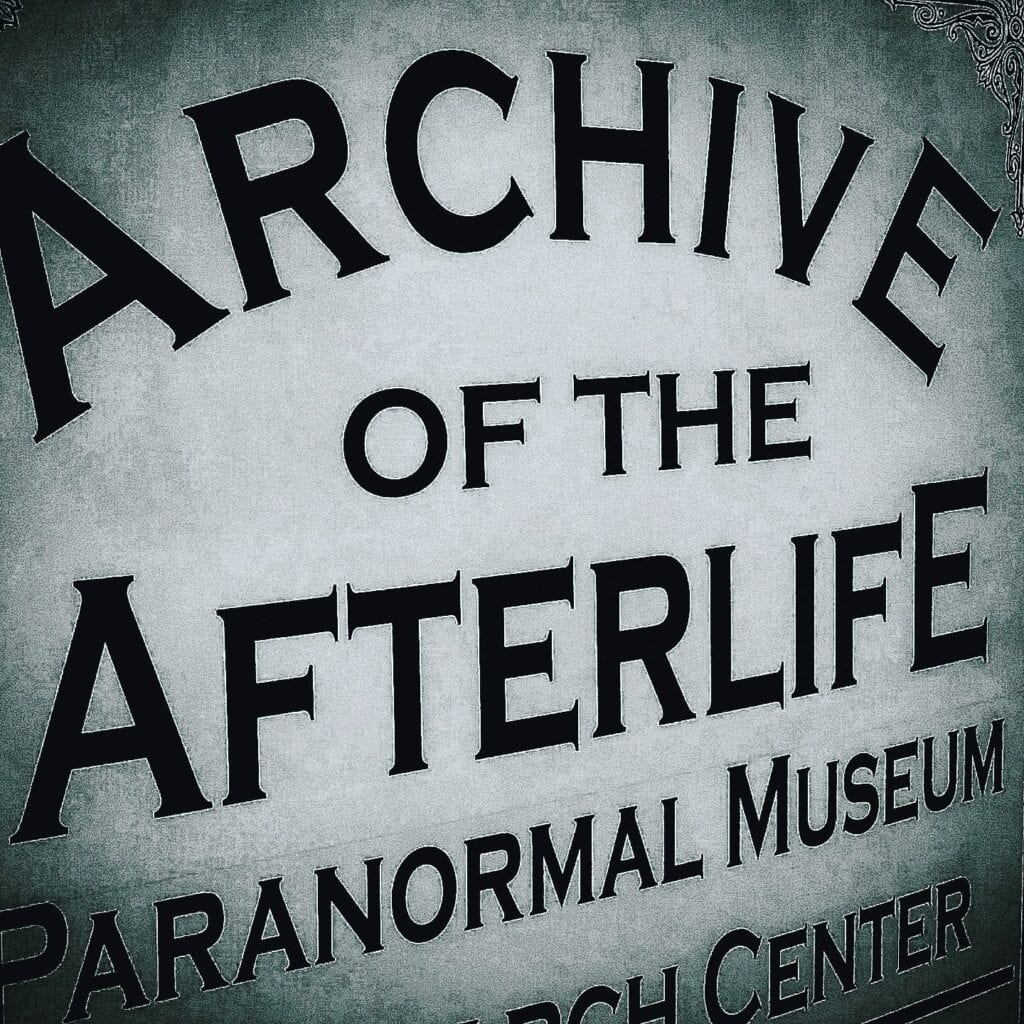 Paranormal Destination: Archive of the Afterlife
